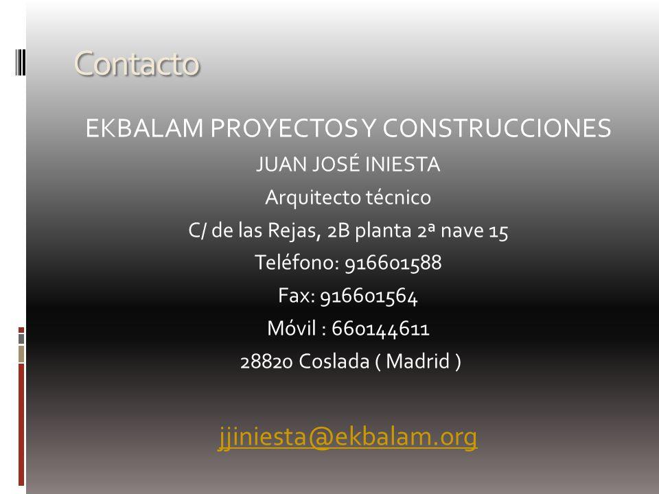 Contacto EKBALAM PROYECTOS Y CONSTRUCCIONES jjiniesta@ekbalam.org