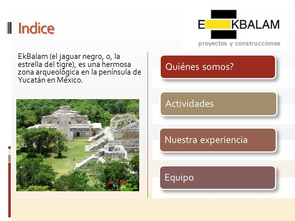 Indice EkBalam (el jaguar negro, o, la estrella del tigre), es una hermosa zona arqueológica en la península de Yucatán en México.