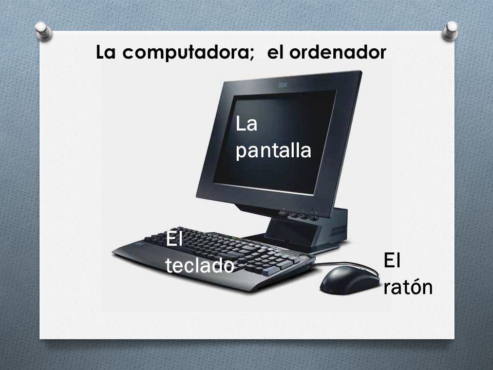 La computadora; el ordenador