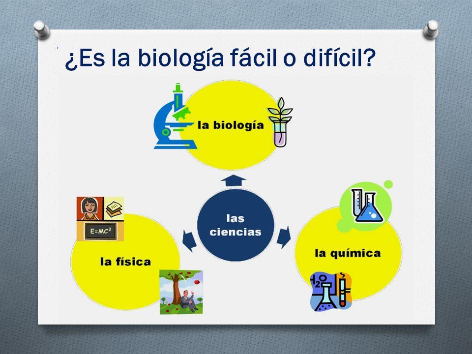 ¿Es la biología fácil o difícil