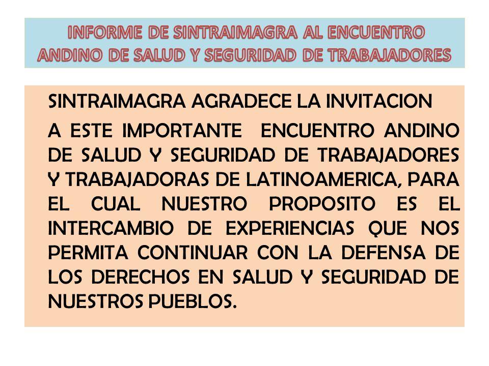 INFORME DE SINTRAIMAGRA AL ENCUENTRO ANDINO DE SALUD Y SEGURIDAD DE TRABAJADORES