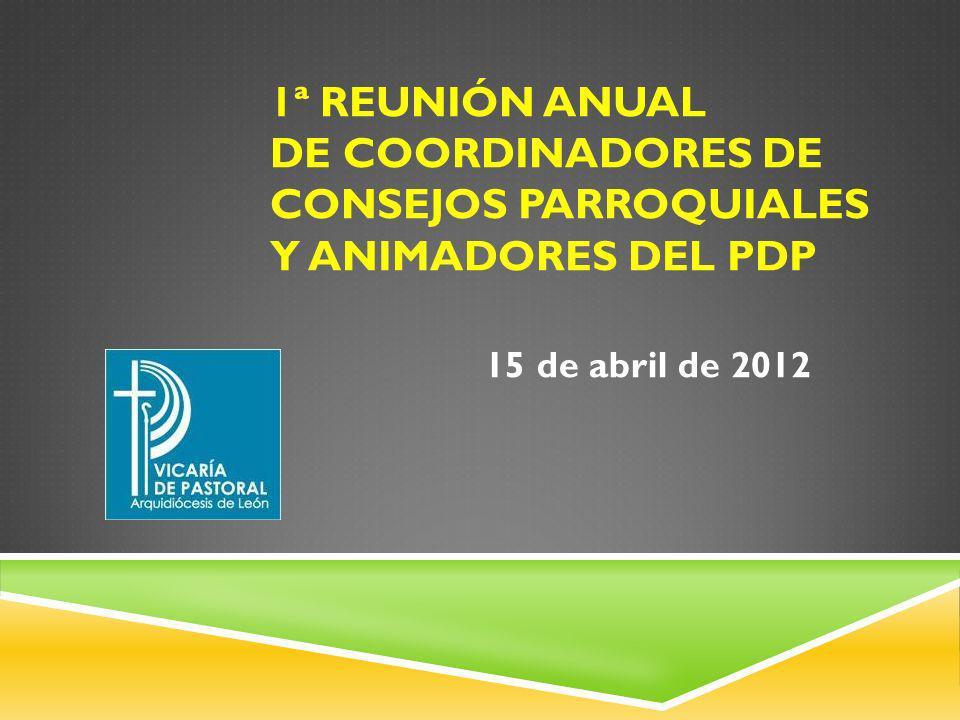 1ª Reunión anual de Coordinadores de Consejos Parroquiales y Animadores del PDP