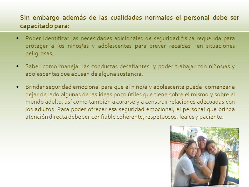 Sin embargo además de las cualidades normales el personal debe ser capacitado para: