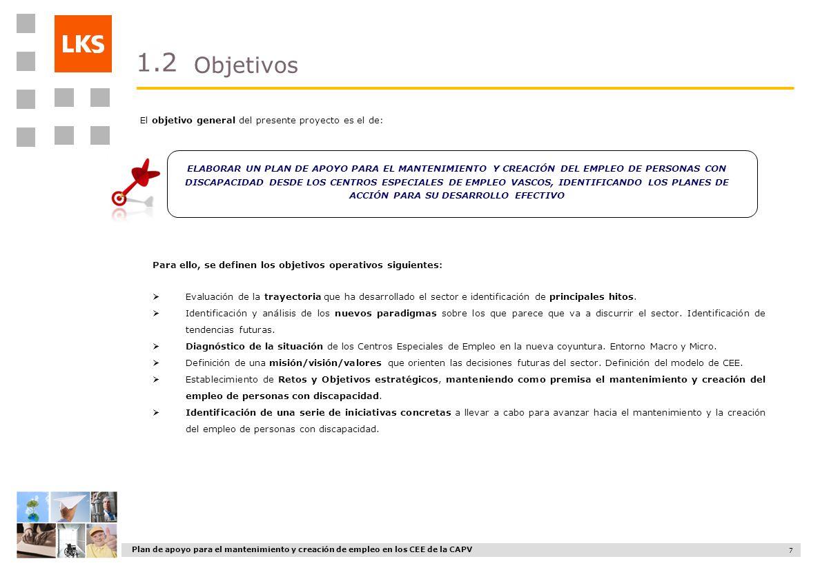 1.2 Objetivos El objetivo general del presente proyecto es el de: