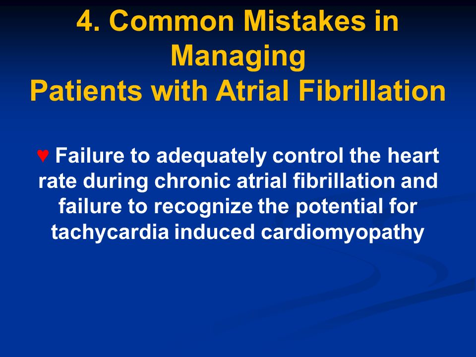 4. Common Mistakes in Managing Patients with Atrial Fibrillation