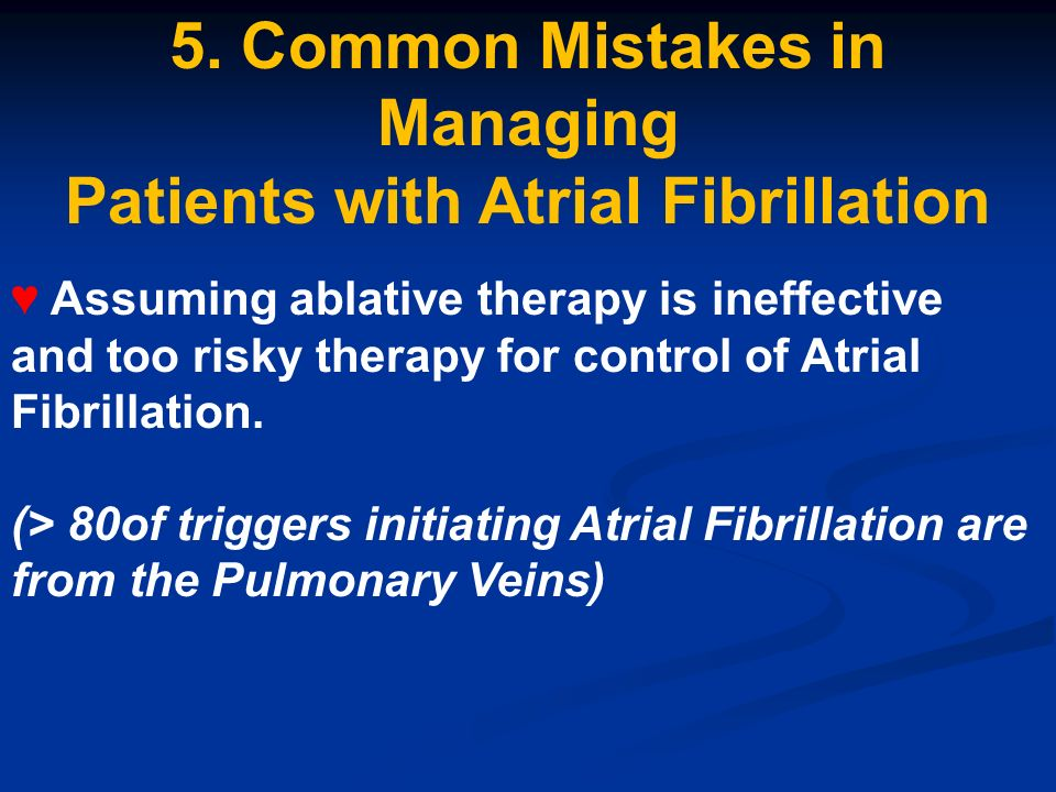 5. Common Mistakes in Managing Patients with Atrial Fibrillation