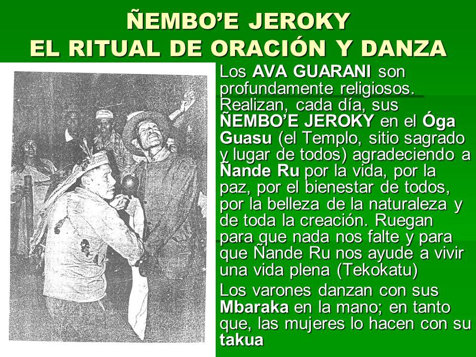 ÑEMBO'E JEROKY EL RITUAL DE ORACIÓN Y DANZA