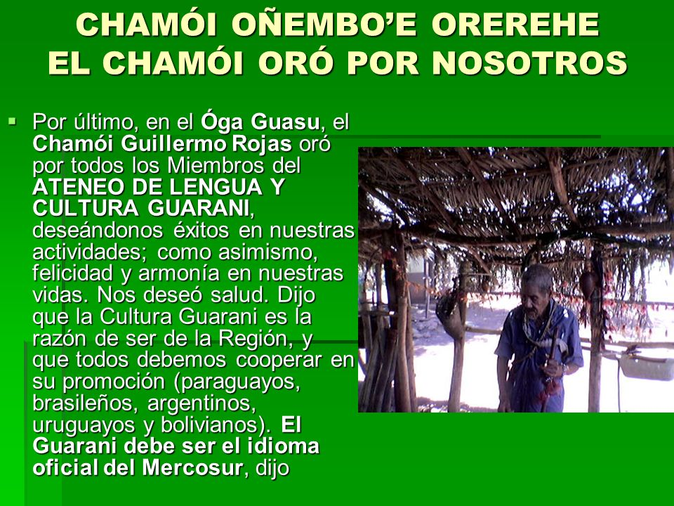 CHAMÓI OÑEMBO'E OREREHE EL CHAMÓI ORÓ POR NOSOTROS