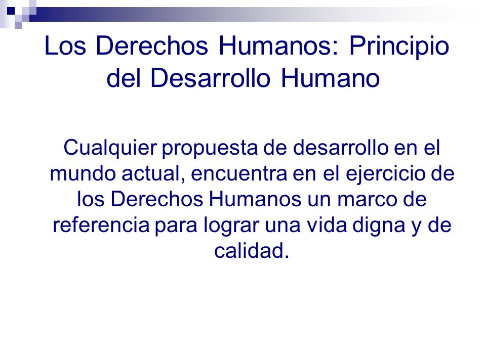 Los Derechos Humanos: Principio del Desarrollo Humano