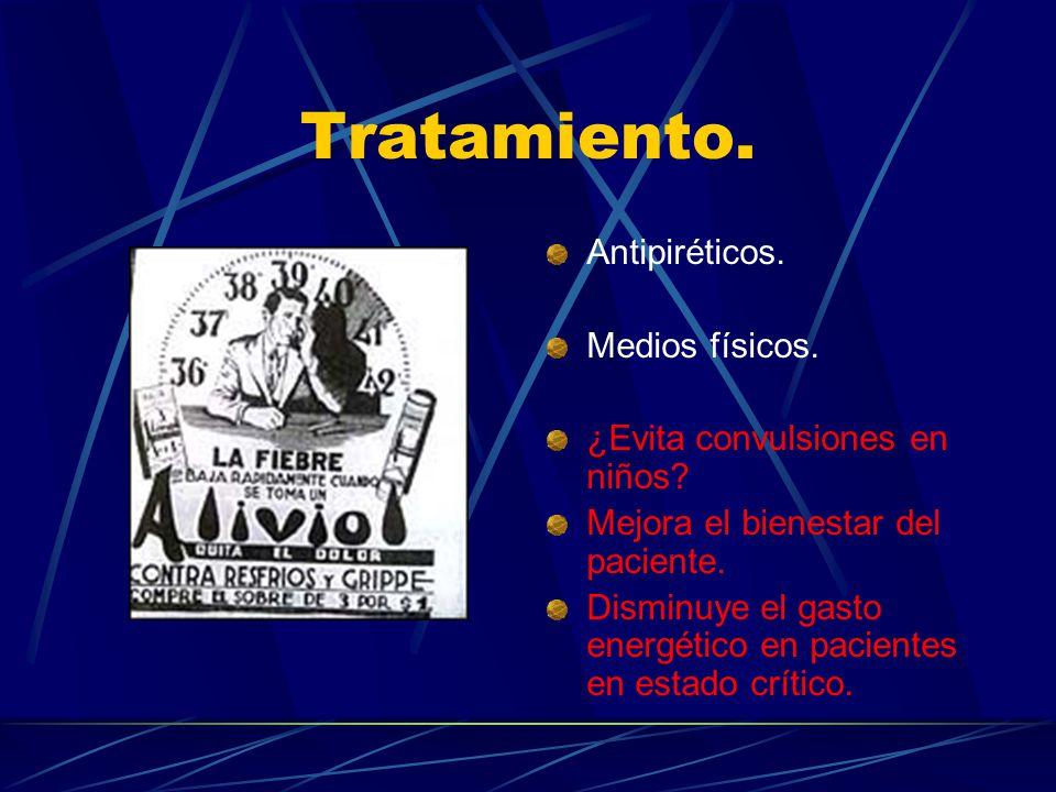 Tratamiento. Antipiréticos. Medios físicos.