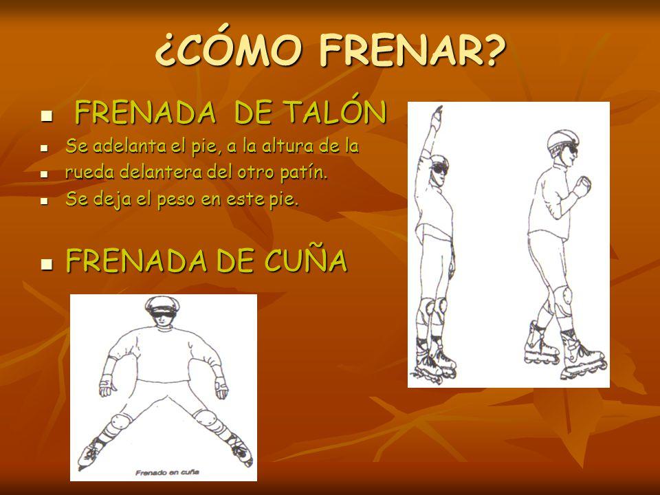 ¿CÓMO FRENAR FRENADA DE TALÓN FRENADA DE CUÑA