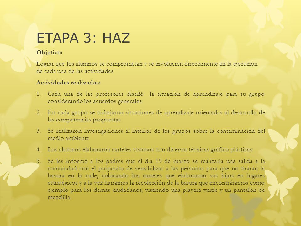 ETAPA 3: HAZ Objetivo: Lograr que los alumnos se comprometan y se involucren directamente en la ejecución de cada una de las actividades.