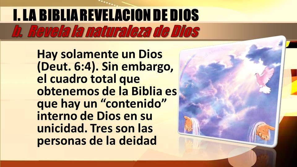 I. LA BIBLIA REVELACION DE DIOS b. Revela la naturaleza de Dios