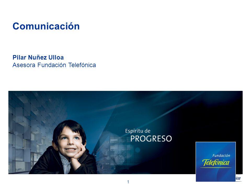 Comunicación Pilar Nuñez Ulloa Asesora Fundación Telefónica