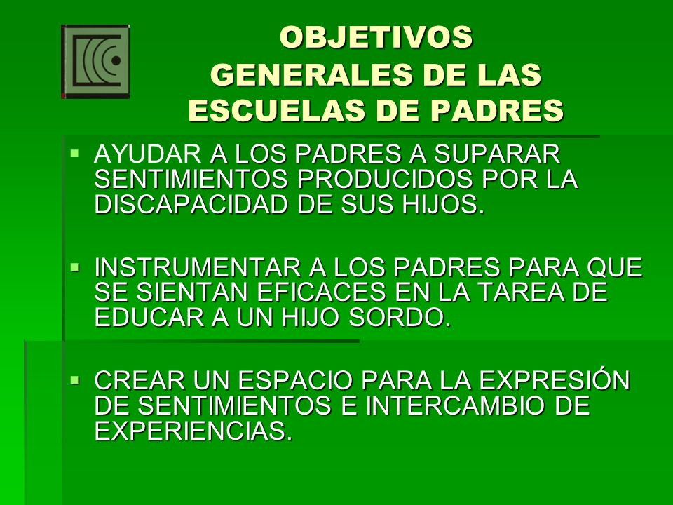OBJETIVOS GENERALES DE LAS ESCUELAS DE PADRES