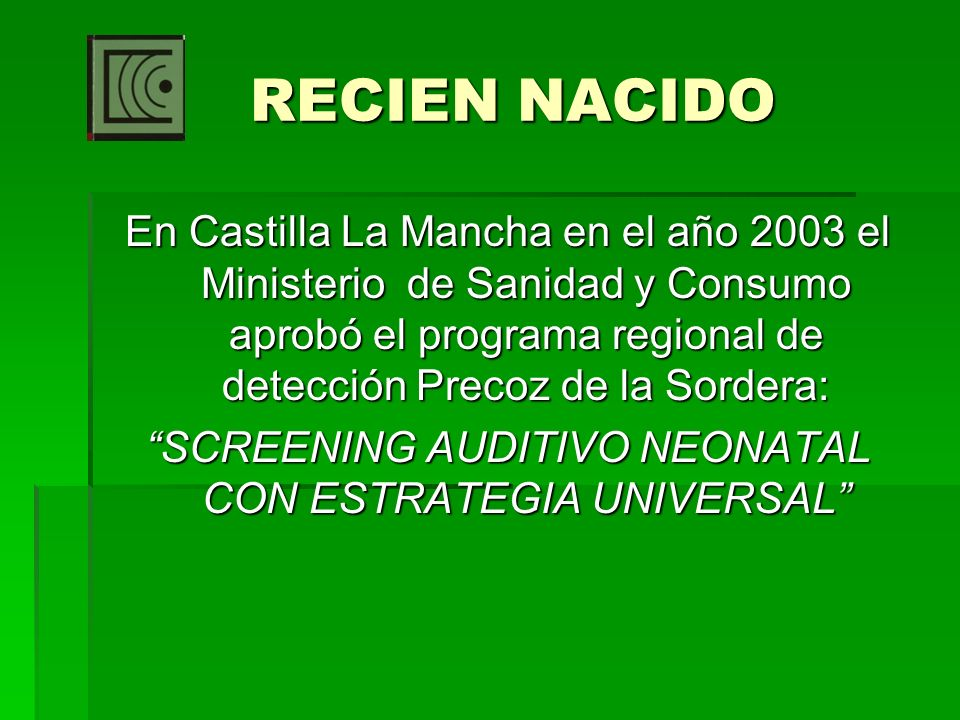 SCREENING AUDITIVO NEONATAL CON ESTRATEGIA UNIVERSAL