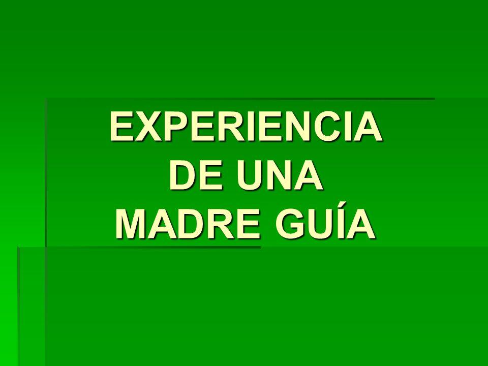 EXPERIENCIA DE UNA MADRE GUÍA
