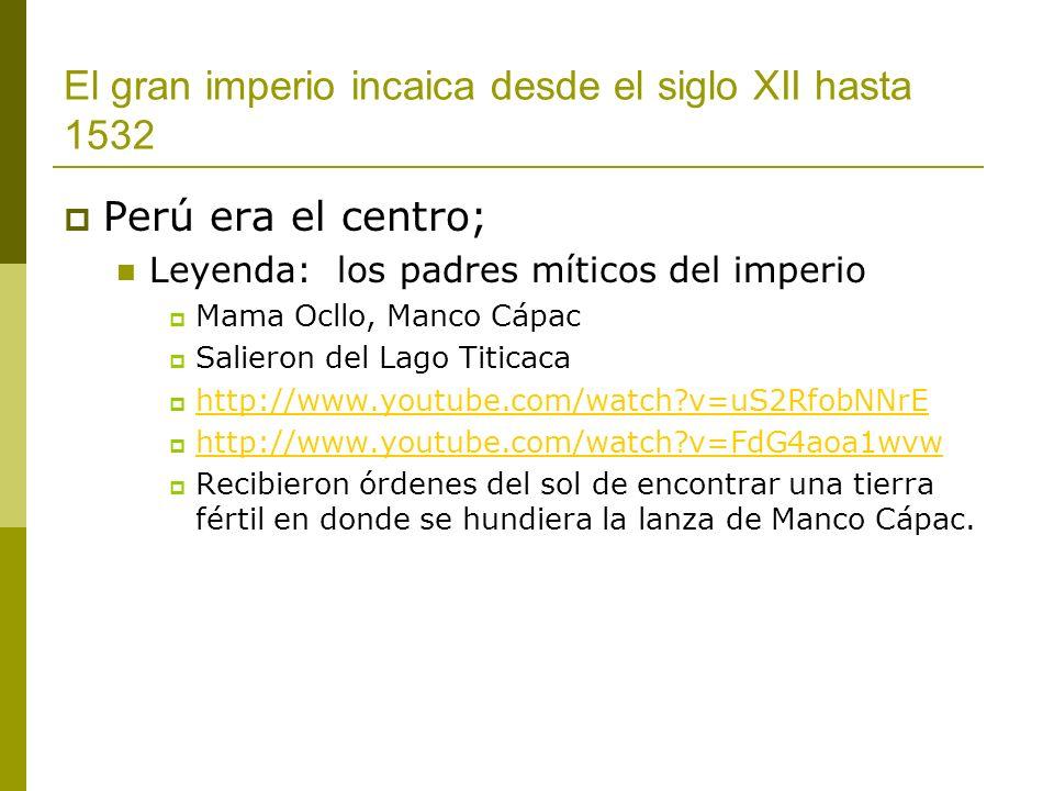 El gran imperio incaica desde el siglo XII hasta 1532