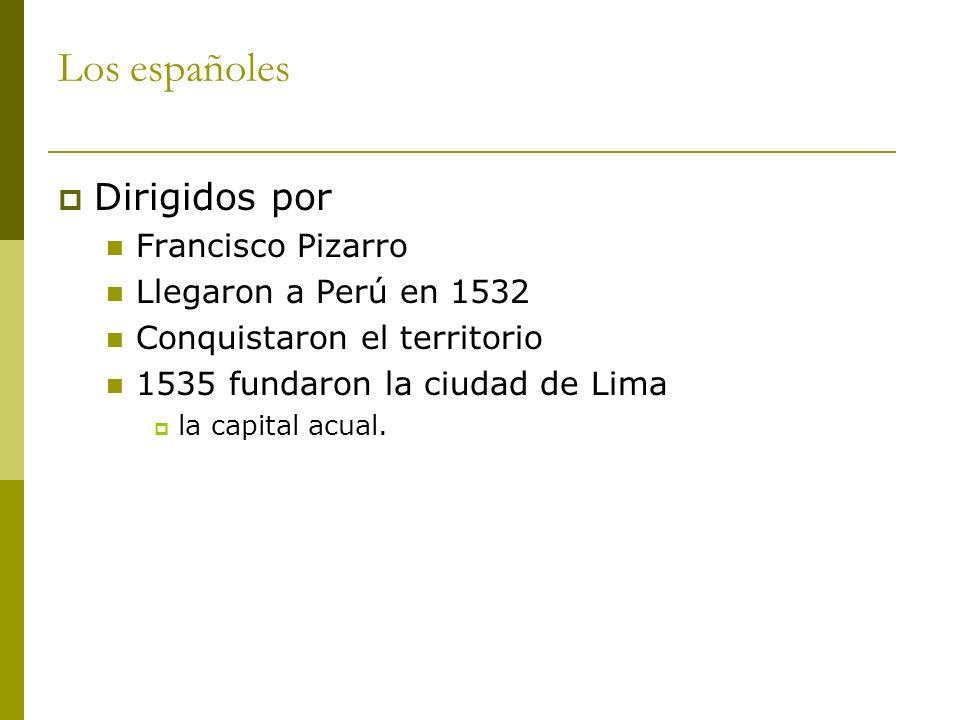 Los españoles Dirigidos por Francisco Pizarro Llegaron a Perú en 1532