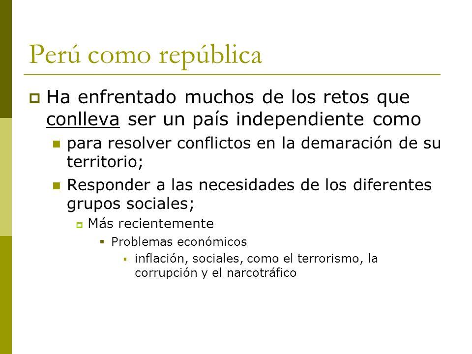 Perú como repúblicaHa enfrentado muchos de los retos que conlleva ser un país independiente como.