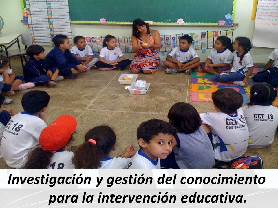 Investigación y gestión del conocimiento para la intervención educativa.