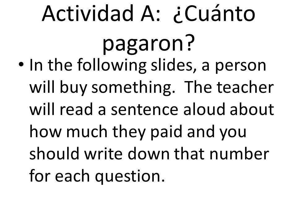 Actividad A: ¿Cuánto pagaron