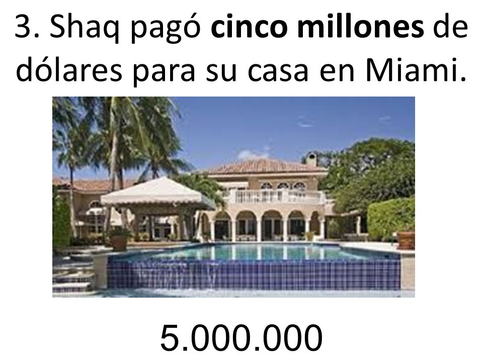 3. Shaq pagó cinco millones de dólares para su casa en Miami.