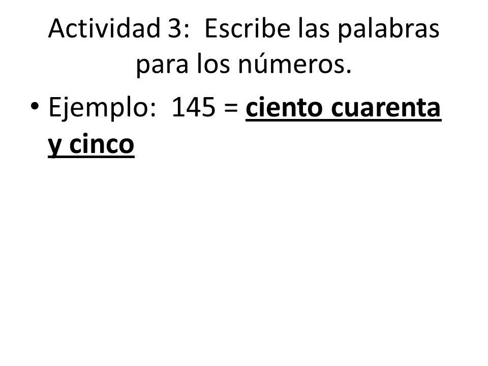 Actividad 3: Escribe las palabras para los números.