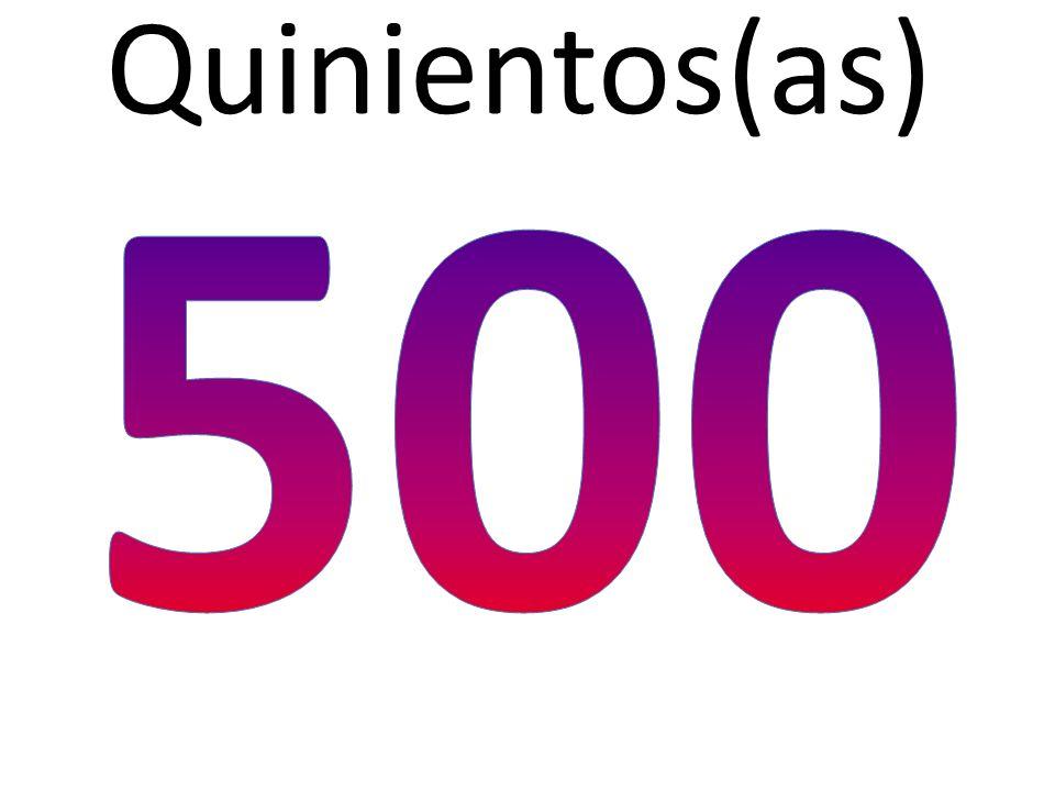 Quinientos(as) 500