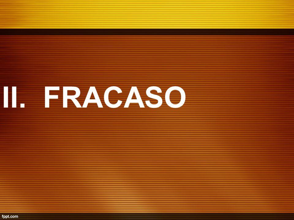 II. FRACASO