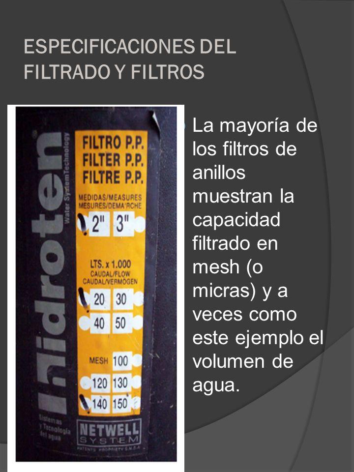 ESPECIFICACIONES DEL FILTRADO Y FILTROS
