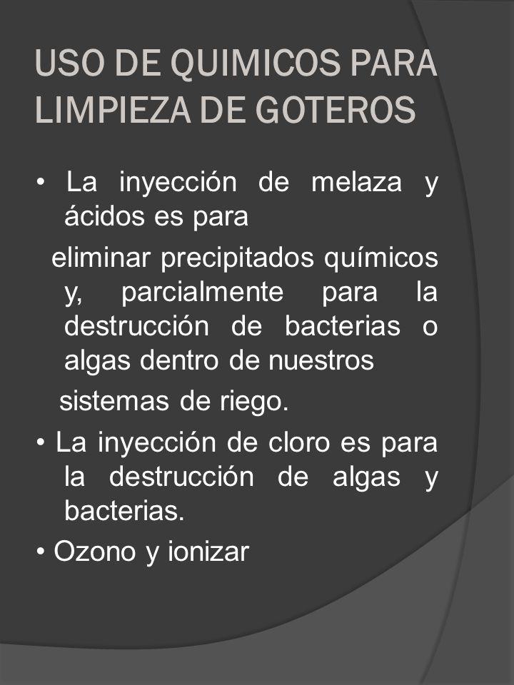 USO DE QUIMICOS PARA LIMPIEZA DE GOTEROS