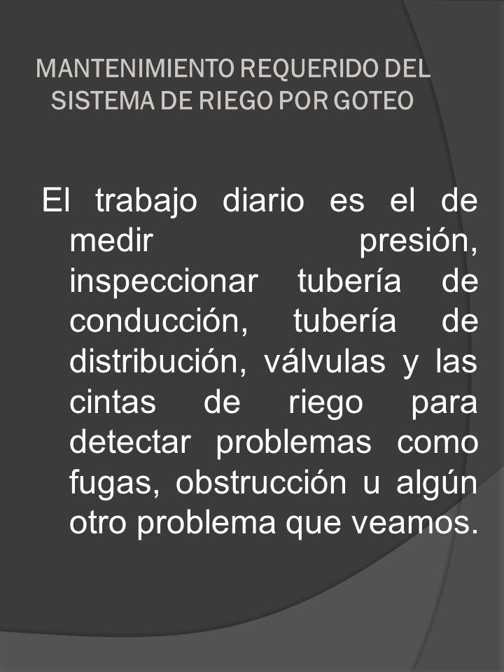 MANTENIMIENTO REQUERIDO DEL SISTEMA DE RIEGO POR GOTEO