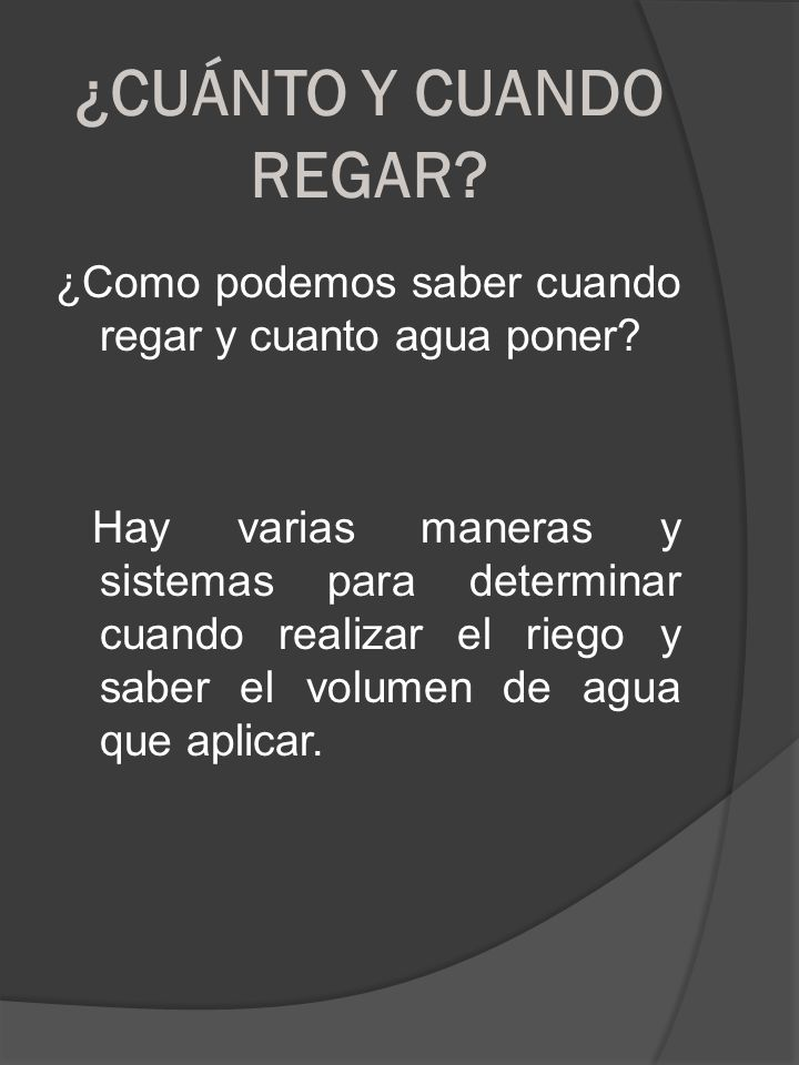 ¿CUÁNTO Y CUANDO REGAR