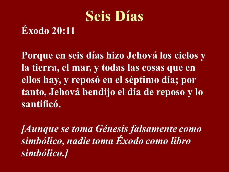 Seis Días Éxodo 20:11.
