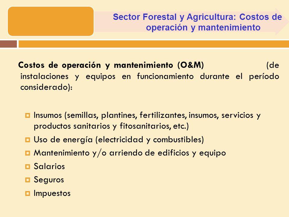 Sector Forestal y Agricultura: Costos de operación y mantenimiento