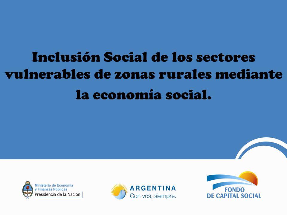 Inclusión Social de los sectores vulnerables de zonas rurales mediante la economía social.