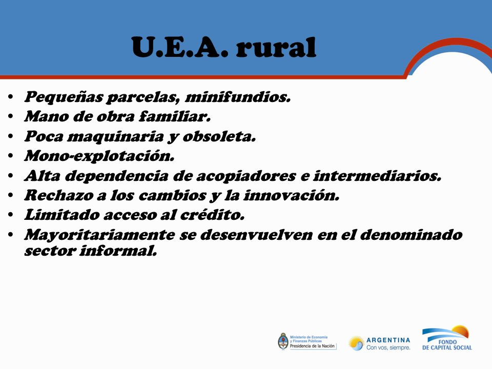 U.E.A. rural Pequeñas parcelas, minifundios. Mano de obra familiar.