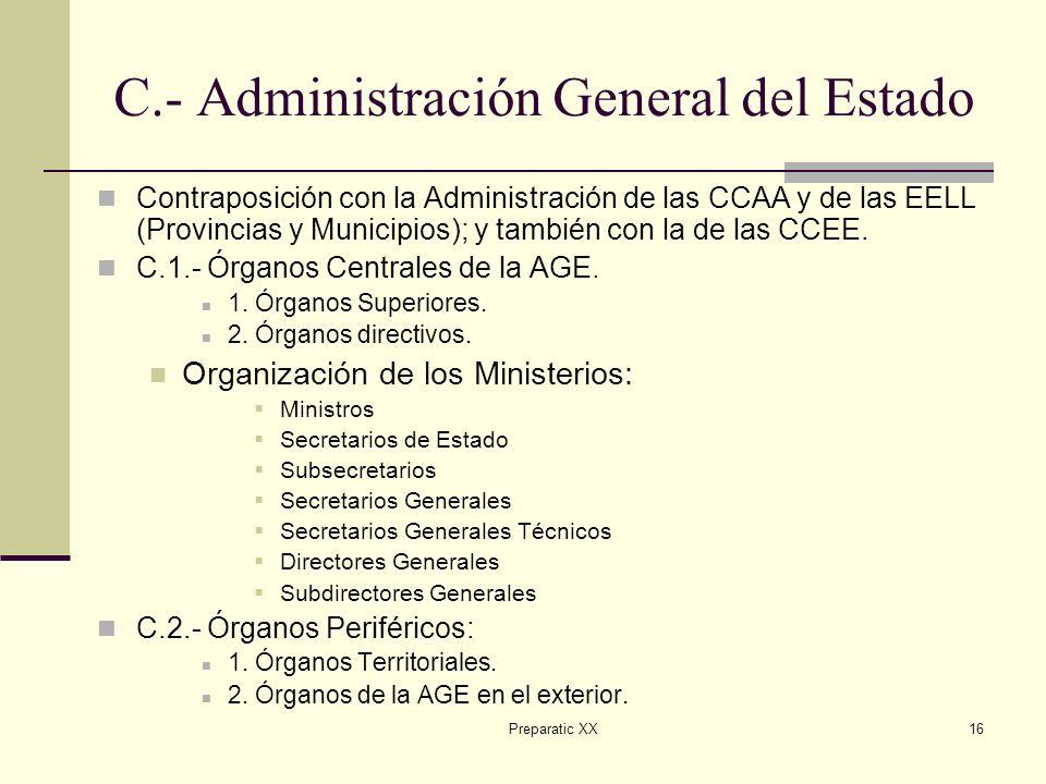 C.- Administración General del Estado
