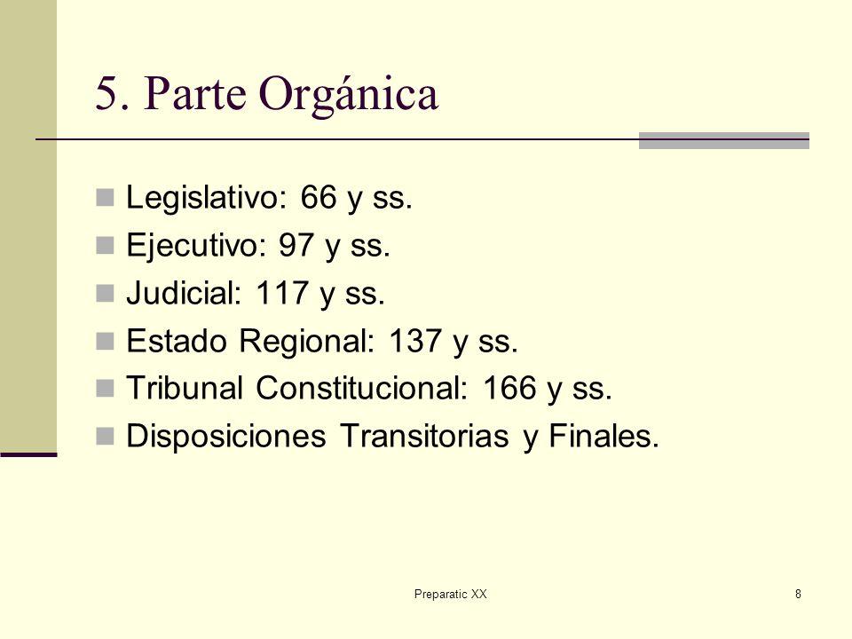 5. Parte Orgánica Legislativo: 66 y ss. Ejecutivo: 97 y ss.