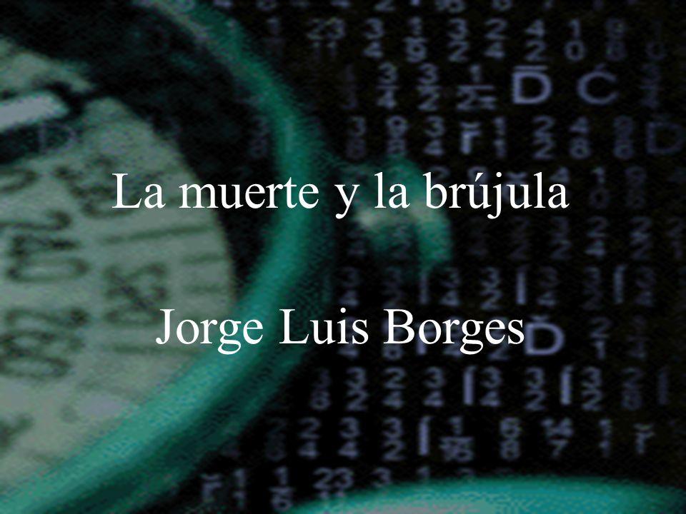 La muerte y la brújula Jorge Luis Borges