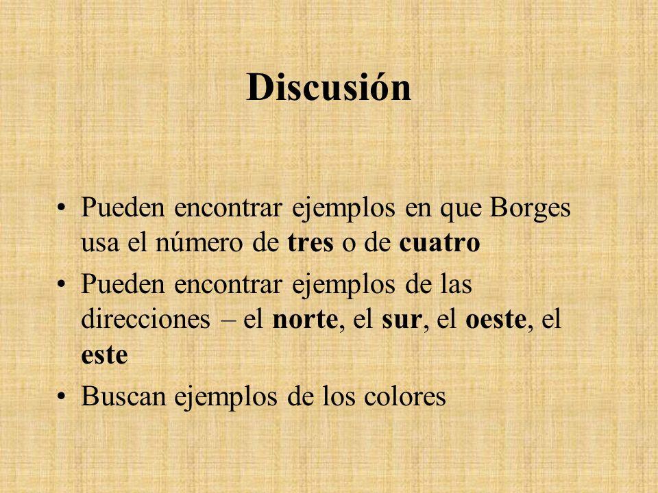 DiscusiónPueden encontrar ejemplos en que Borges usa el número de tres o de cuatro.