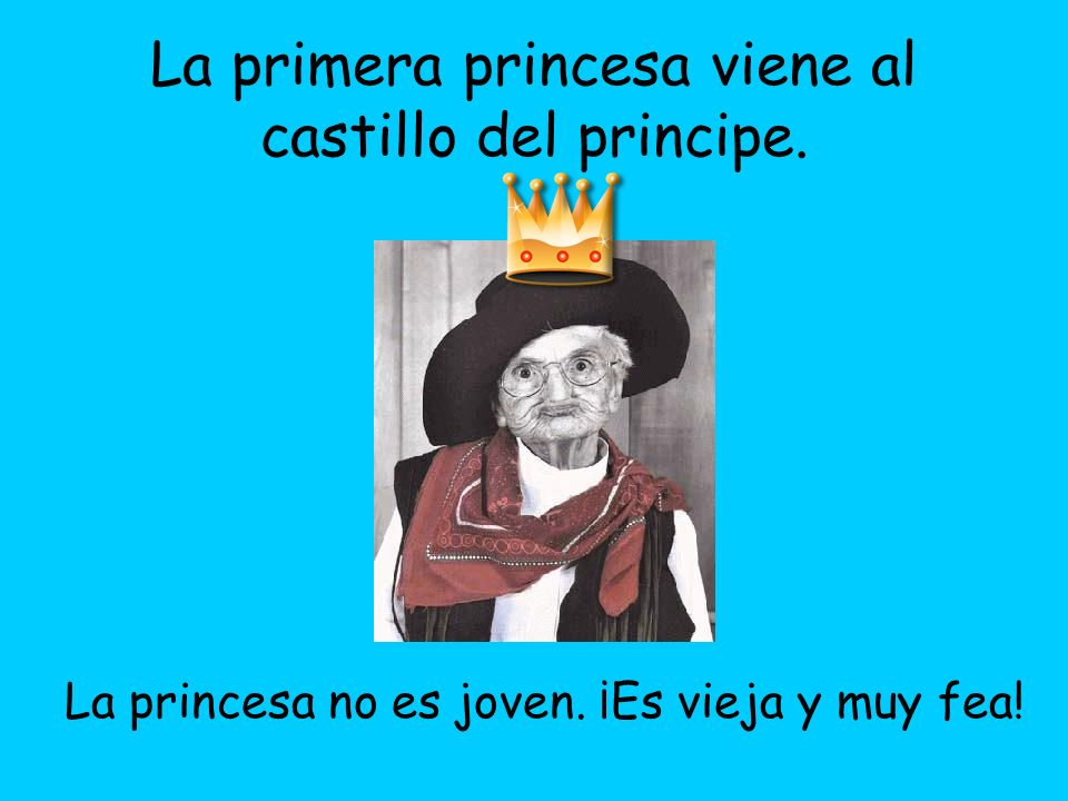 La primera princesa viene al castillo del principe.