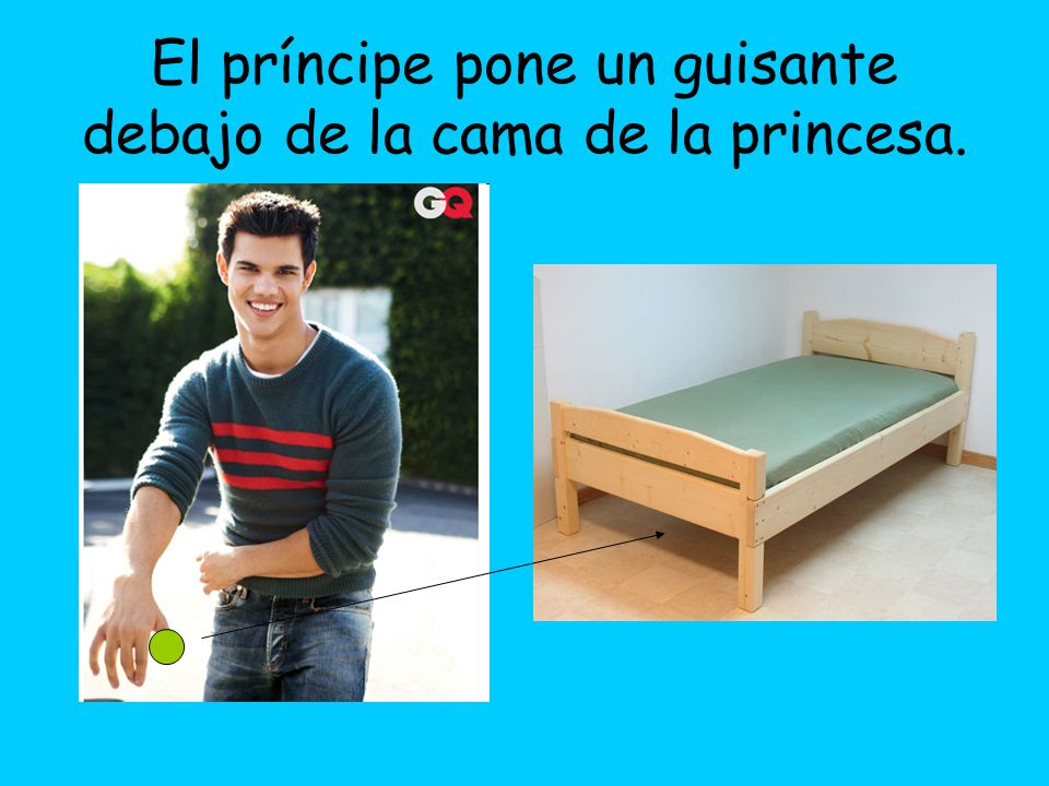 El príncipe pone un guisante debajo de la cama de la princesa.