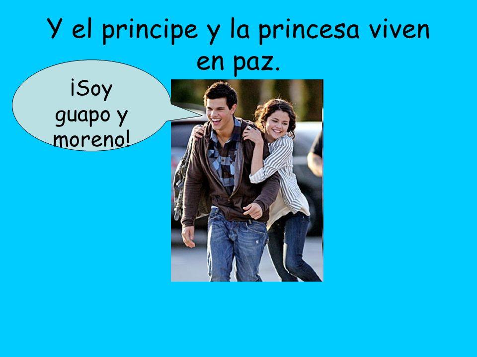 Y el principe y la princesa viven en paz.