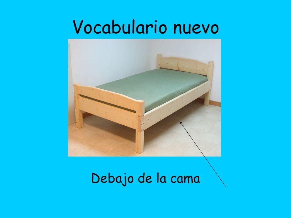 Vocabulario nuevo Debajo de la cama