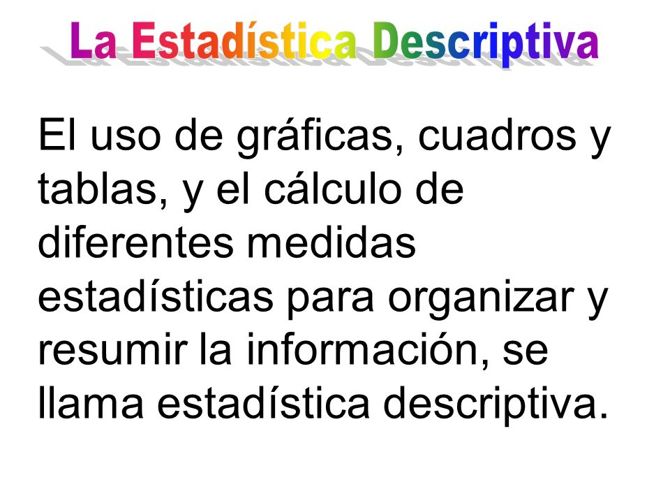 La Estadística Descriptiva