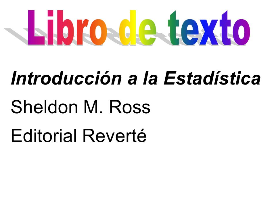 Introducción a la Estadística Sheldon M. Ross Editorial Reverté