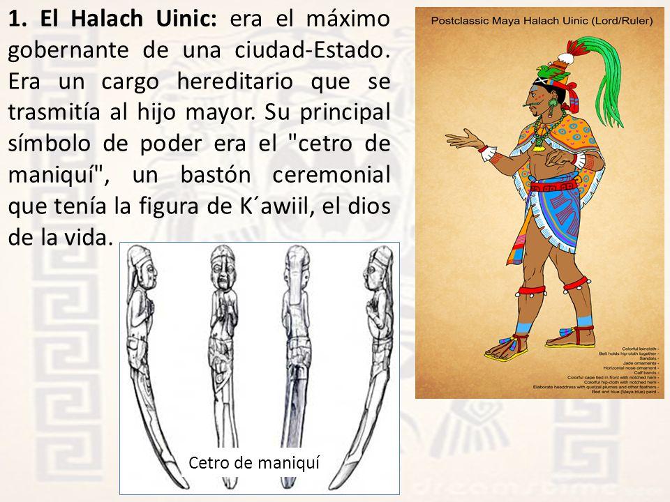 1. El Halach Uinic: era el máximo gobernante de una ciudad-Estado