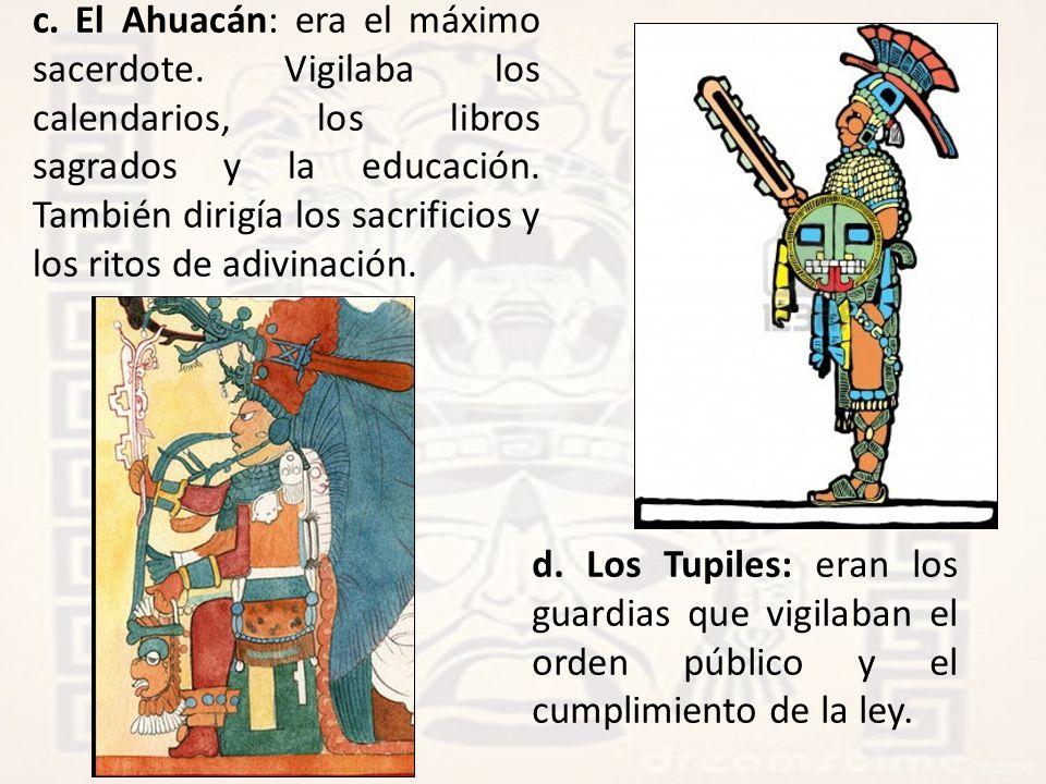 c. El Ahuacán: era el máximo sacerdote